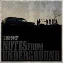 1997 - Notes From The Underground