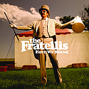 The Fratellis - Here We Stand