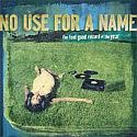 No Use For A Name - The Feelgood Record Of The Year